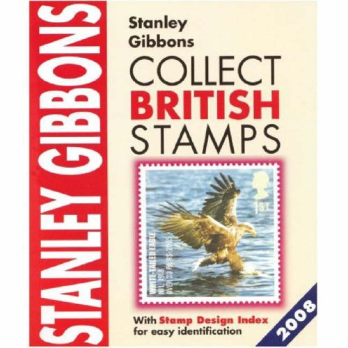 Collect British Stamps 2008: Gibbons, Stanley