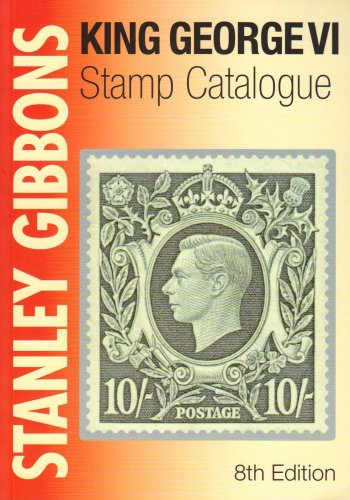 9780852597392: Stanley Gibbons King George VI Stamp Catalogue