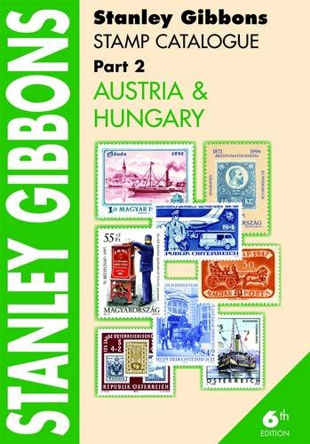 9780852597415: Stanley Gibbons Stamp Catalogue: Austria and Hungary Pt. 2 (Foreign Catalogues)