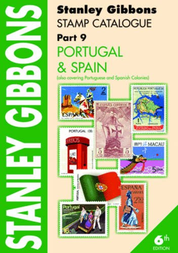 Stanley Gibbons Stamp Catalogue: Portugal Spain. Also Covering Portuguese and Spanish Colonies Pt. ...