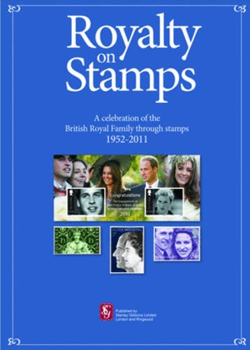 9780852597996: Stanley Gibbons Royalty on Stamps: A Celebration of the British Royal Family Through Stamps 1952-2011 (Gibbons Stamp Special Selection)