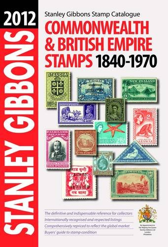 9780852598139: Commonwealth & Empire Stamps 1840-1970 2012: Stanley Gibbons Stamp Catalogue