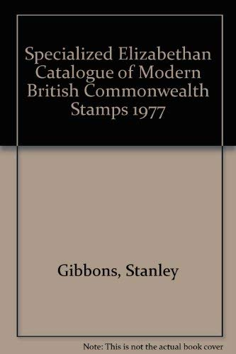 Specialized Elizabethan Catalogue of Modern British Commonwealth: STANLEY GIBBONS