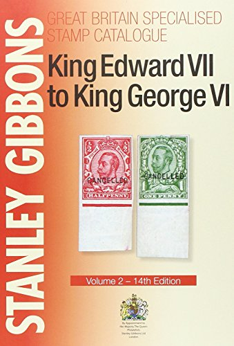9780852598412: King Edward VII to King George VI: Volume 2 (Specialised Stamp Catalogue)