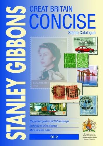 Great Britain Concise Catalogue in Colour.: Stanley Gibbons Publications Ltd,