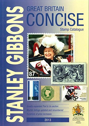9780852598993: Great Britain Concise 2013 2013: GB Concise: Stanley Gibbons Stamp Catalogue: 2013