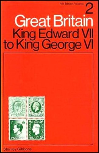 Great Britain; Specialised Stamp Catalogue - King Edward VII to King George VI Volume 2: Gibbons, ...