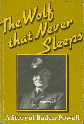 9780852600269: Wolf That Never Sleeps: Story of Baden-Powell
