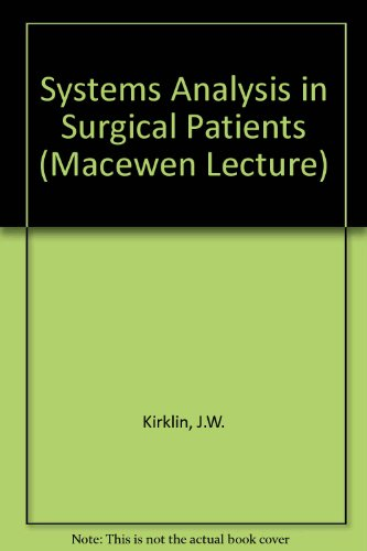 Systems analysis in surgical patients,: With particular: John W Kirklin