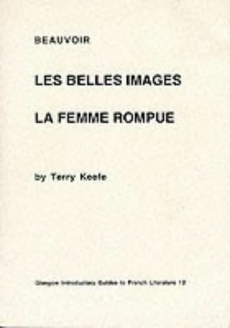 9780852612699: Les Belels Images? La Femmer Rompue, Baeuvoir: Critical Monographs in English (Glasgow Introductory Guides to French Literature)