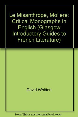 9780852612804: Le Misanthrope, Moliere: Critical Monographs in English (Glasgow Introductory Guides to French Literature)