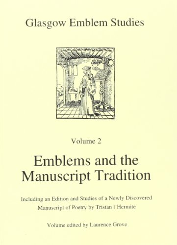 9780852616307: Emblems and the Manuscript Tradition. Including an Edition and Studies of a newly Discovered Manuscript of Poetry by Tristan l'Hermite