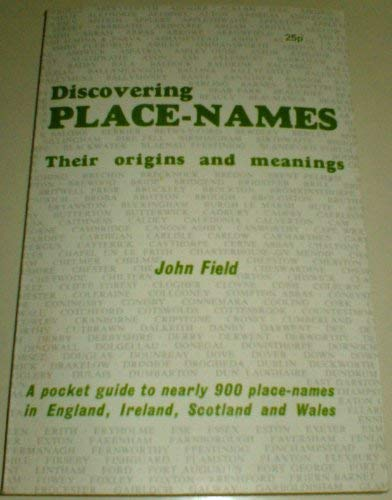 Discovering Place-Names Their Origins and Meanings