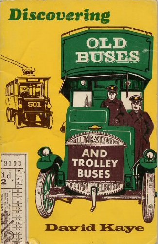 Old Buses and Trolleybuses (Discovering) (0852631545) by David Kaye
