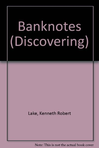 Banknotes (Discovering): Kenneth Robert Lake