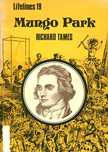 Mungo Park : an illustrated life of: Tames, Richard
