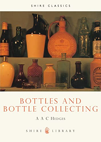 9780852632093: Bottles and Bottle Collecting (Shire Library)