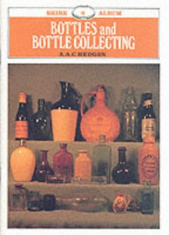 9780852632093: Bottles and Bottle Collecting: 6 (Shire album) (Shire Library)