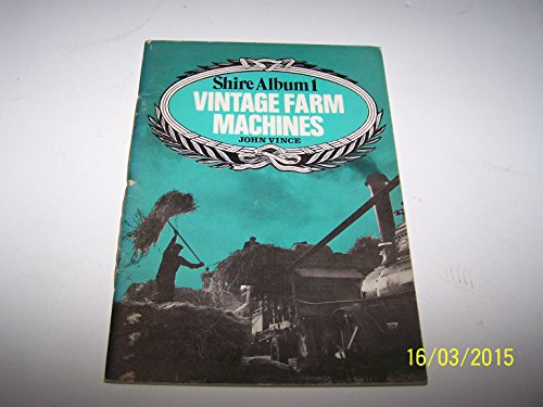 9780852632253: Vintage Farm Machines (Shire albums, 1)