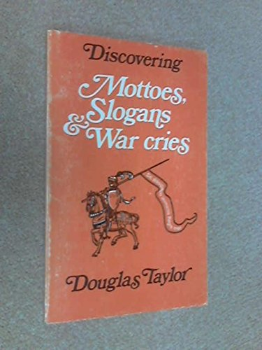 Mottoes, Slogans and War Cries (Discovering) (0852632320) by Taylor, Douglas