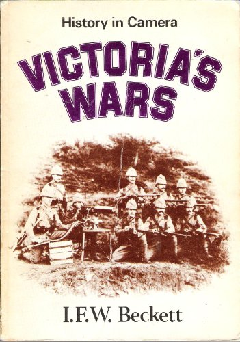9780852632581: Victoria's Wars (History in camera)