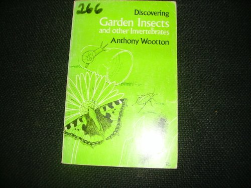 Garden Insects and Other Invertebrates (Discovering): Wootton, Anthony