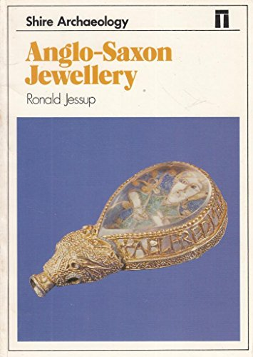 Anglo-Saxon Jewellery (Shire archaeology): Jessup, Ronald