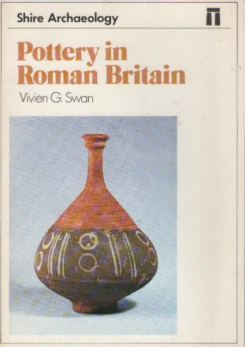 9780852632680: Pottery in Roman Britain (Shire Archaeology)
