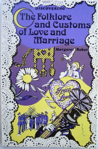 Discovering the Folklore and Customs of Love and Marriage: Baker Margaret