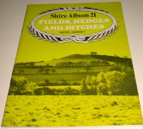 9780852633502: Fields, Hedges and Ditches (Shire albums)