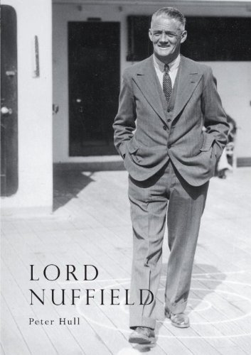 9780852633977: Lord Nuffield: An Illustrated Life of William Richard Morris, Viscount Nuffield, 1877-1963 (Lifelines Series)