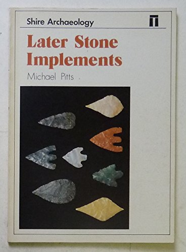 9780852635186: Later Stone Implements (Shire archaeology)
