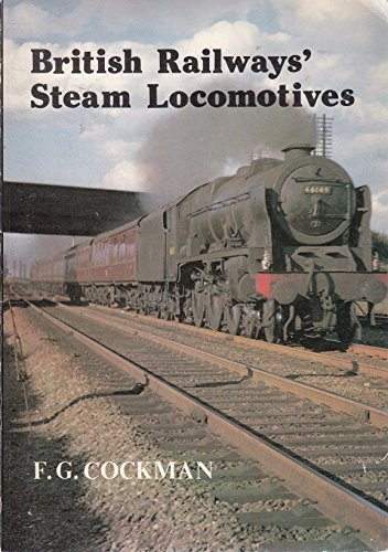 9780852635315: British Railways' Steam Locomotives (History in camera)