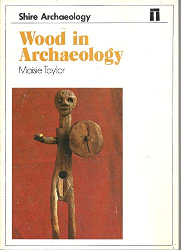 9780852635377: Wood in Archaeology (Shire archaeology series)
