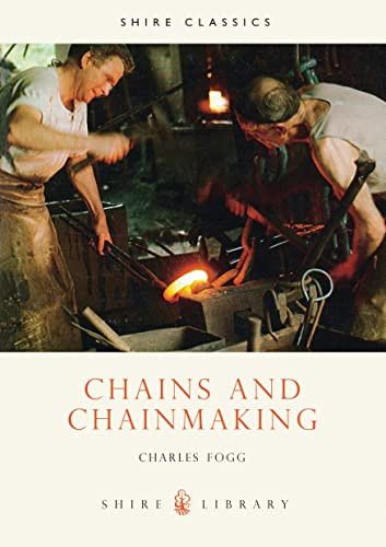 9780852635612: Chains and Chainmaking (Shire Library)