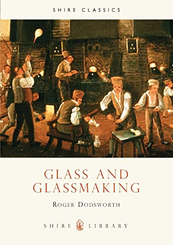 9780852635858: Glass and Glassmaking (Shire Library)
