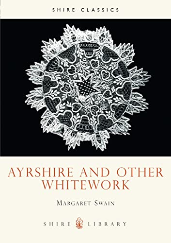 9780852635896: Ayrshire and Other Whitework (Shire Library)