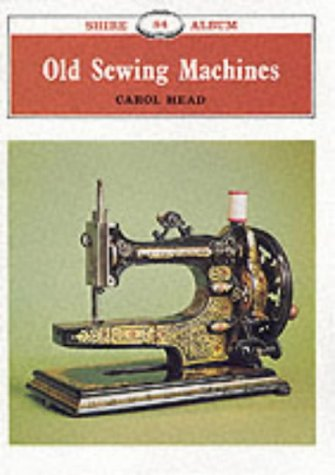 9780852635919: Old Sewing Machines (Shire Library)