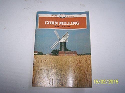 Corn Milling: Watts Martin