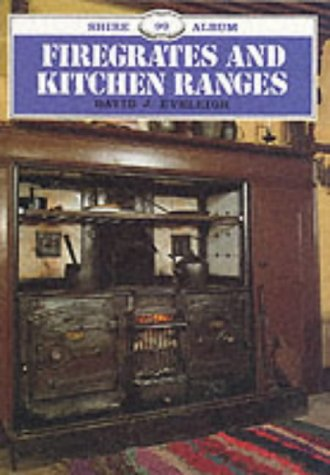 9780852636299: Firegrates and Kitchen Ranges (Shire Album)