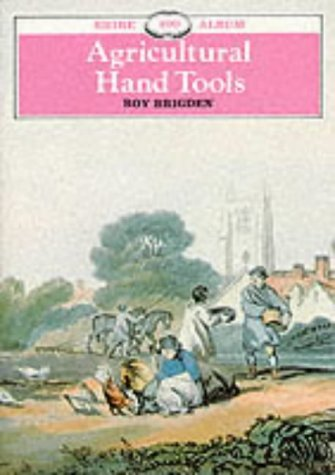 9780852636305: Agricultural Hand Tools (Shire Album)