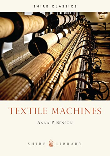 9780852636473: Textile Machines (Shire Library)