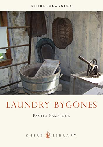 9780852636480: Laundry Bygones (Shire Library)