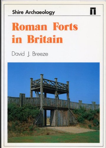 9780852636541: Roman Forts in Britain (Shire Archaeology ; 37)