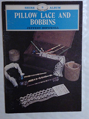 9780852636596: Pillow Lace and Bobbins (Shire album)