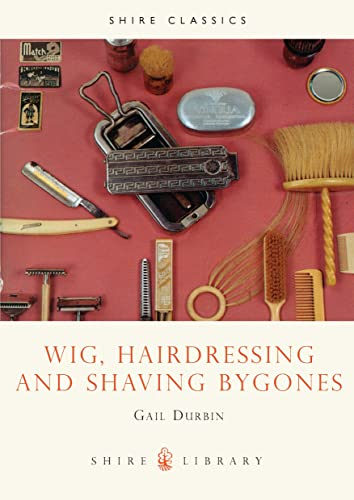 9780852636633: Wig, Hairdressing and Shaving Bygones (Shire Library)