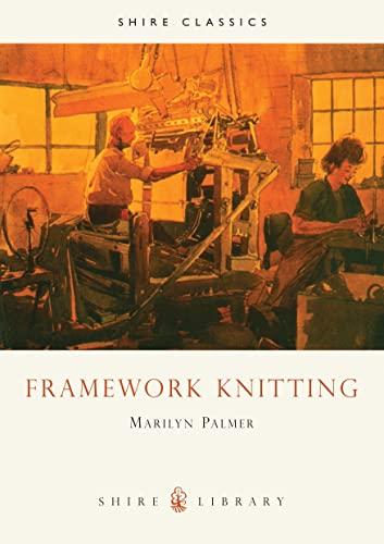 9780852636688: Framework Knitting (Shire Library)