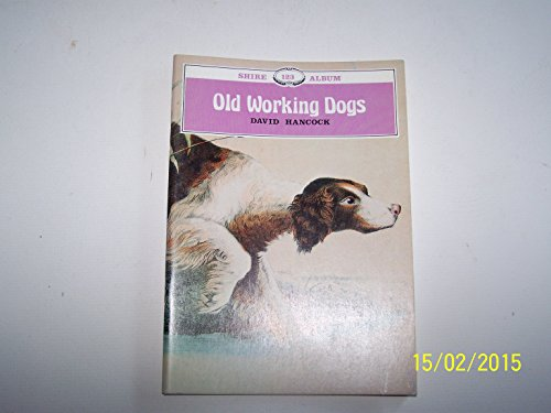 9780852636787: Old Working Dogs (Shire album)