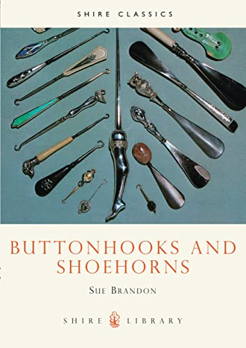 Buttonhooks and Shoehorns (Shire Library)