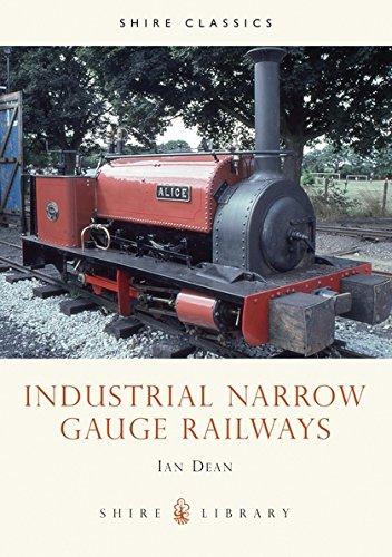 Industrial Narrow Gauge Railways (Shire Library): Dean, Ian